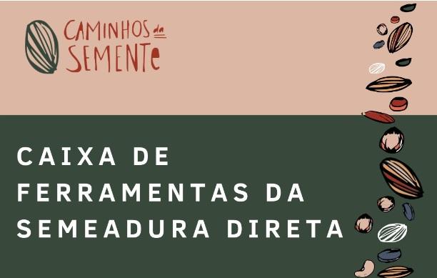 """Iniciativa Caminhos da Semente apresentou a """"Caixa de Ferramentas da Semeadura Direta"""" em webinar"""