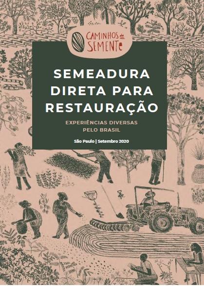 Iniciativa Caminhos da Semente publica estudo sobre experiências de restauração com semeadura direta