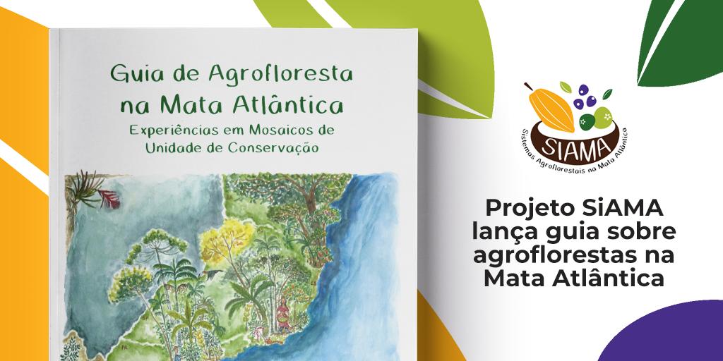 Projeto SiAMA publica Guia de Agrofloresta na Mata Atlântica